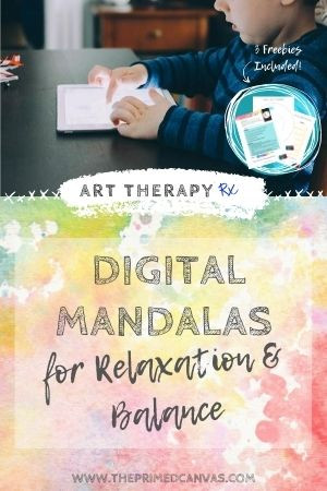 Art Therapy Rx | creative therapy intervention using mandalas for relaxation and balance.