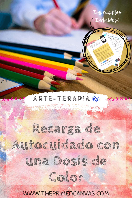 Arteterapia Rx | Recarga de autocuidado con una dosis de color: una actividad de terapia de arte para abordar el estrés y discutir las habilidades de afrontamiento para el bienestar físico, emocional, social y espiritual.