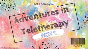 Adventures in Teletherapy: Part 2