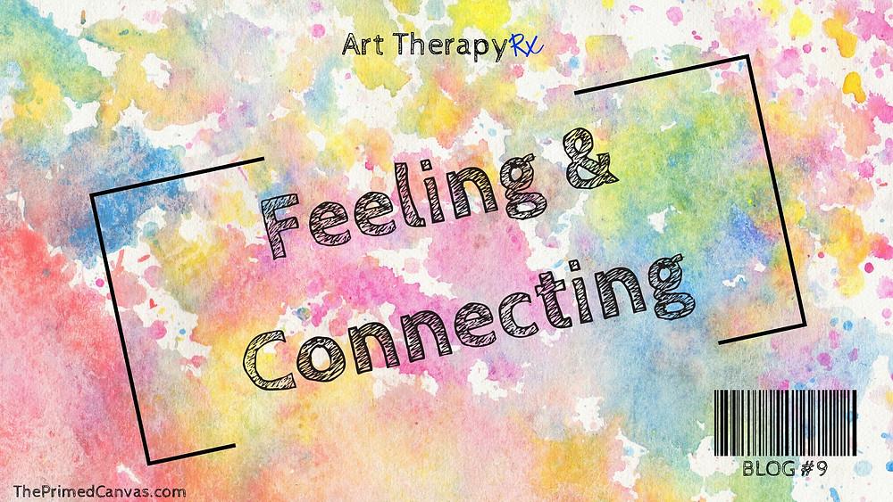 Art Therapy Rx-Connecting & Feeling: Using a Little Color to Express Our Inner World [Resumen en Español al final de esta publicación]