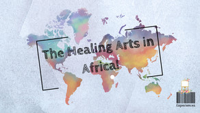 The Healing Arts in Africa!
