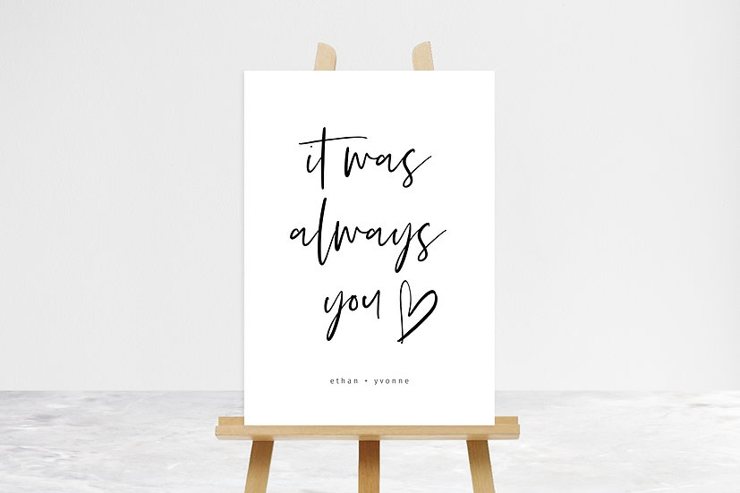 It Was Always You Quote Sign