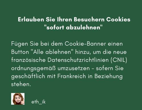 Schaffen Sie Ihren Besuchern die Möglichkeit, Cookies sofort abzulehnen - gemäß CNIL