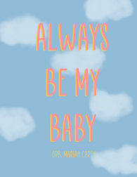 Always_Be_My_Baby.png