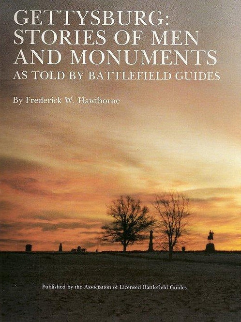 Gettysburg: Stories of Men and Monuments