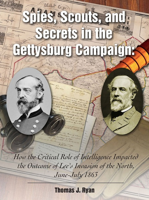 Spies, Scouts and Secrets / Gettysburg Campaign