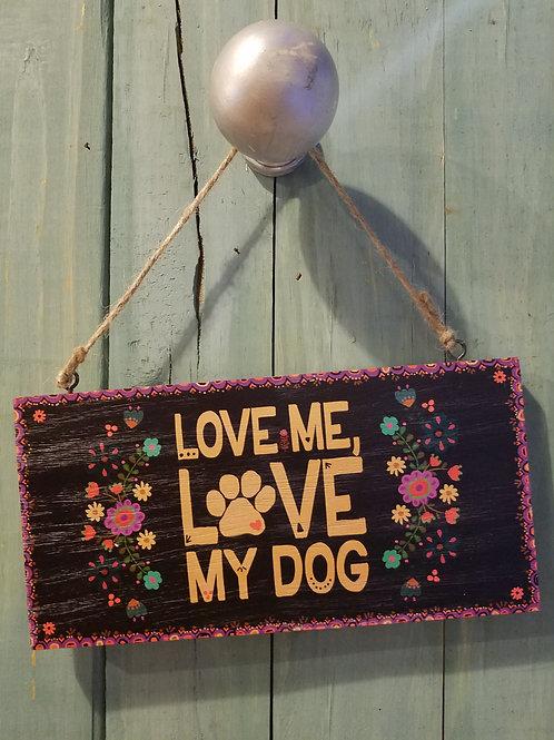 Love My Dog Sign
