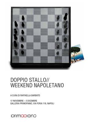 DOPPIO STALLO// WEEKEND NAPOLETANO