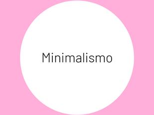 M I N I M A L I S M O / Recomendado PAS