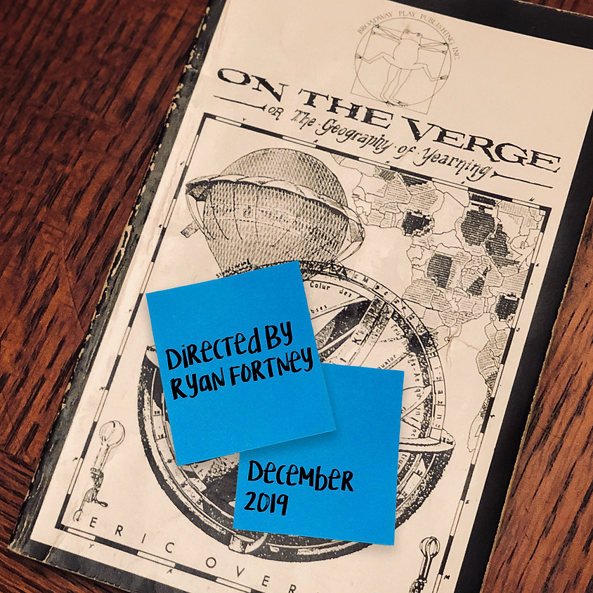 On the Verge or the Geography of Yearning by Eric Overmyer