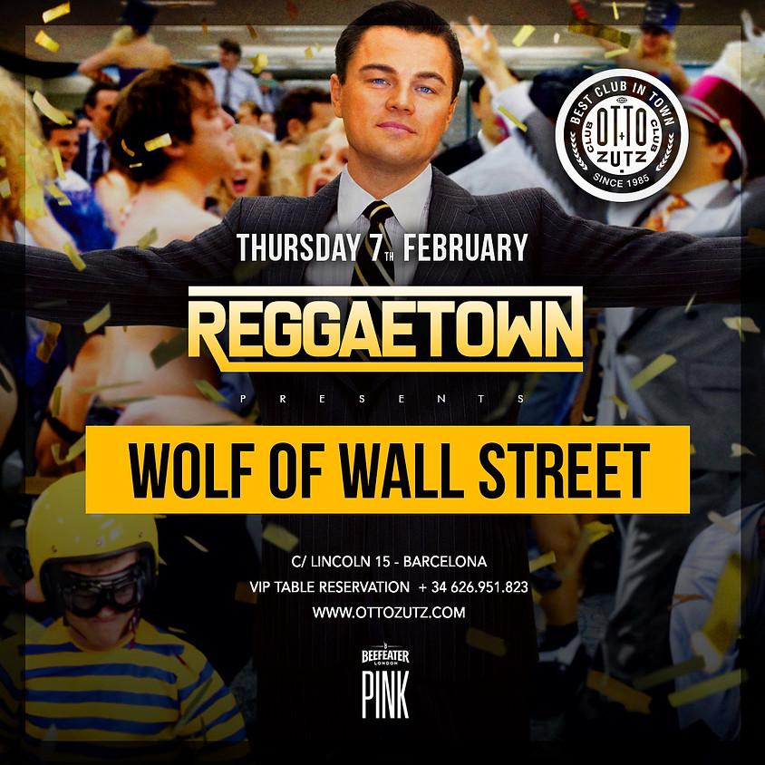 REGGAETOWN THURSDAYS - WOLF OF WALL STREET