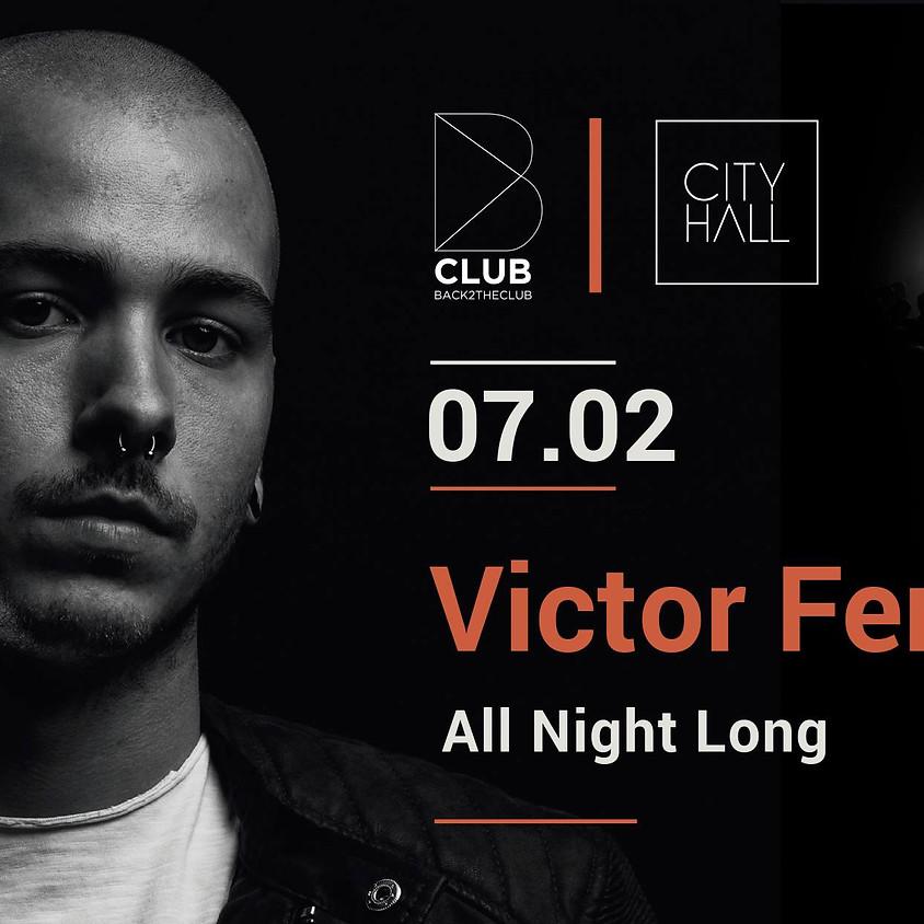 B Club: Victor Fernandez (all night long)