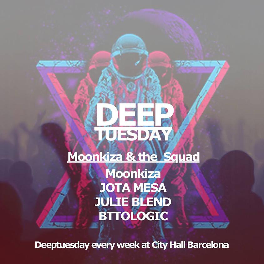 Deeptuesday w/ Moonkiza and The Squad