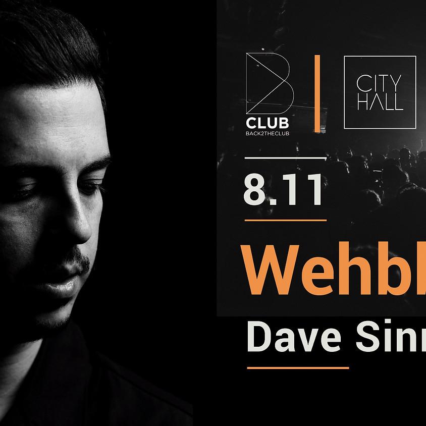 B Club presents Wehbba - Dave Sinner