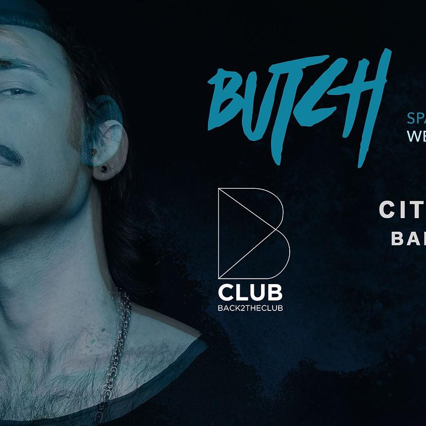 B Club pres Butch
