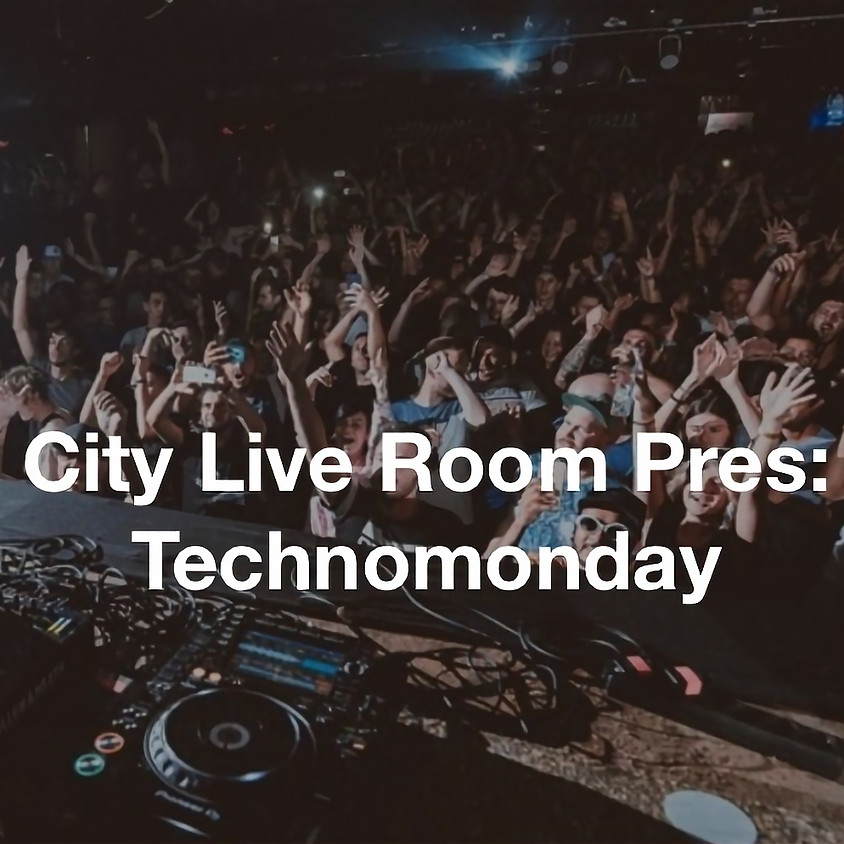 City Live Room pres. TECHNOMONDAY