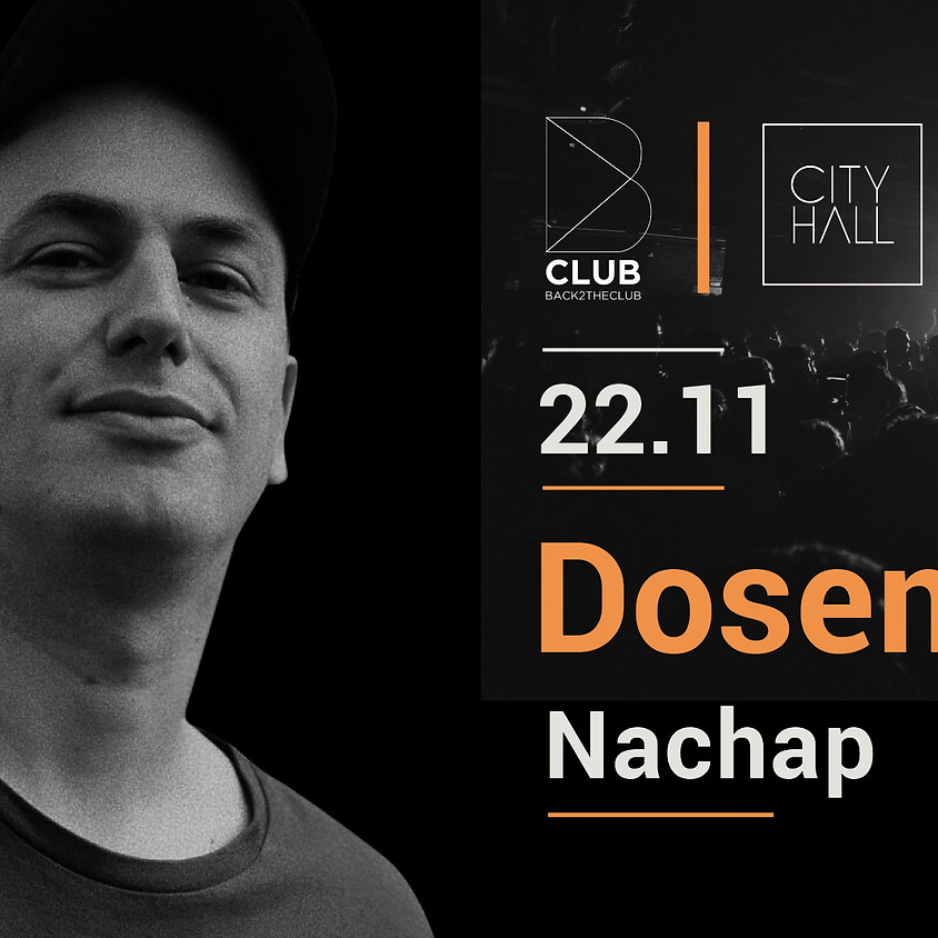 B Club presents DOSEM - Nachap