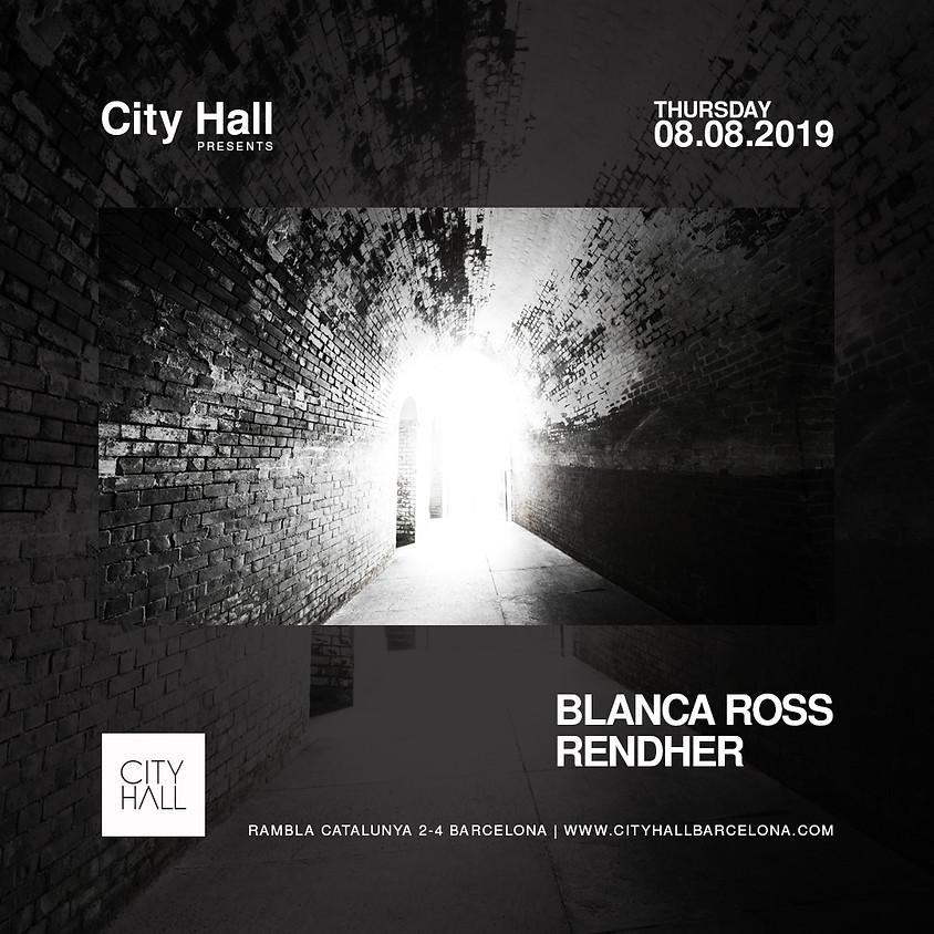 City Hall pres. Blanca Ross + Rendher