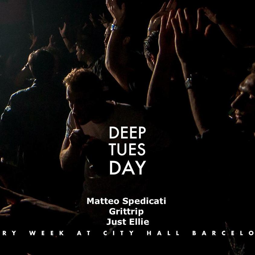 Deeptuesday w/ Matteo Spedicati, Grittrip, Just Ellie