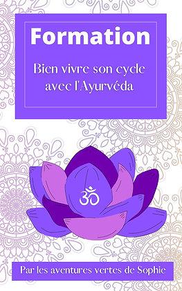 """Formation en ligne """"Bien vivre son cycle  avec l'Ayurvéda """""""