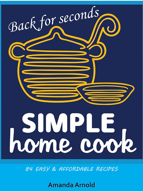 Cookbook - Simple home cook 'back for seconds' NEW