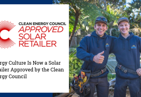 Energy Culture Is Now a Solar Retailer Approved by the Clean Energy Council