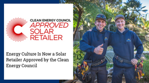 Energy Culture is a solar retailer approved by the Clean Energy Council