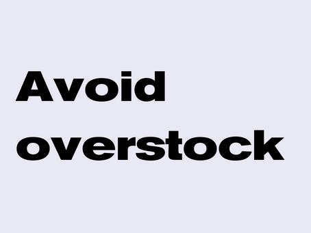 Avoiding overstock