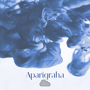 Aparigraha - The Yama of - Let that shit go!
