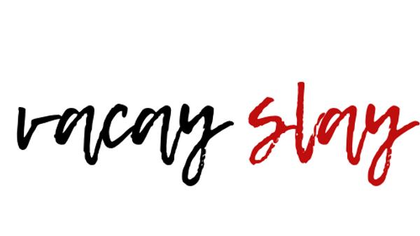 Vacay Slay