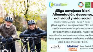 ¡Elige envejecer bien! Alimentación, descanso, actividad y vida social. Jueves, 18 Marzo a las 12:00