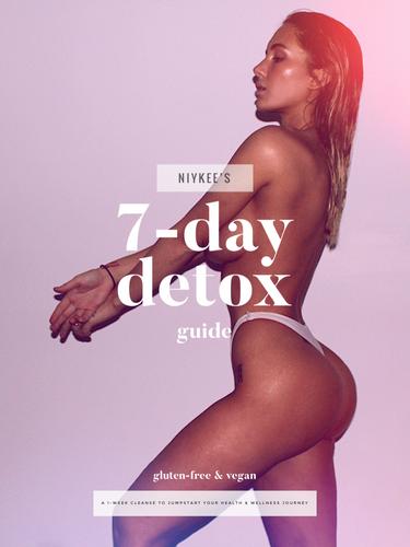 NIYKEE'S 7-DAY DETOX GUIDE