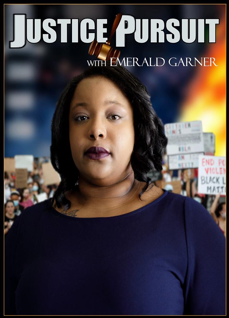 JUSTICE PURSUIT with Emerald Garner