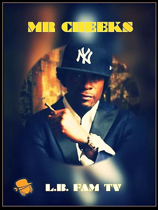 MR CHEEKS LB FAM TV