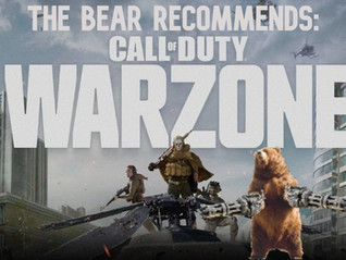 The Bear Recommends - Call of Duty: Warzone