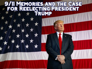 9/11 Memories and the Case for Reelecting President Trump