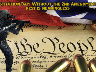 Constitution Day: Without the 2nd Amendment the rest is meaningless