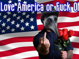 Love America or Fuck Off