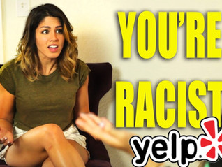 Yelp is Racist and Now Everything You Want is Racist Too!