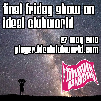Final Friday Show on Ideal