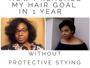 How I reached my hair goal in 1 year without protective stying