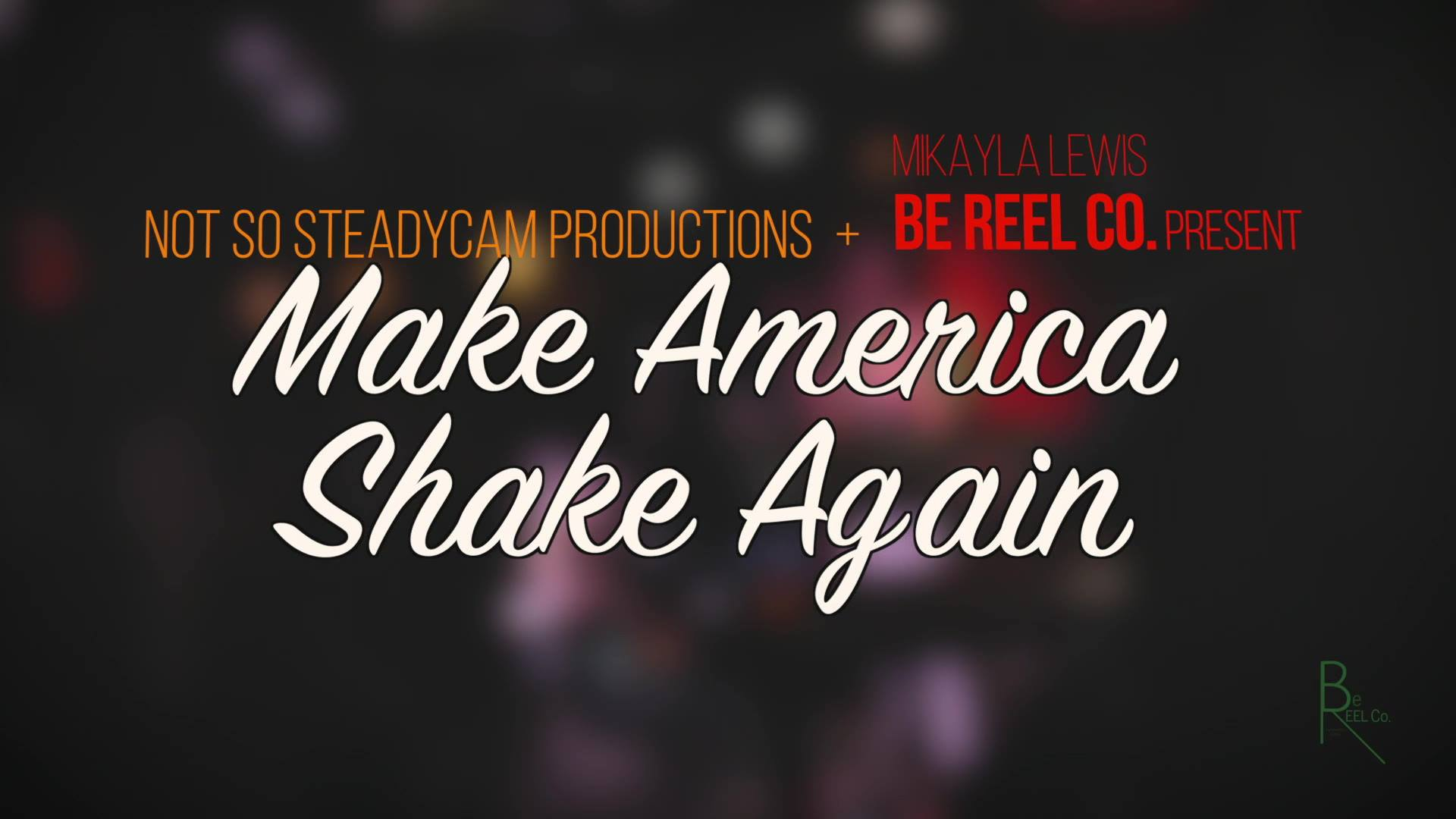 JUSTIN COLLINS: #MakeAmericaShakeAgain