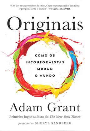Originais - Como os Não-Conformistas Mudam o Mundo