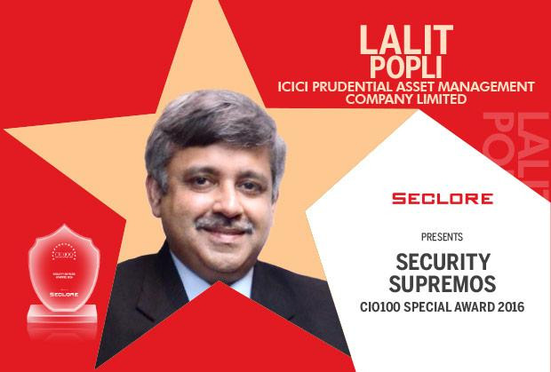Security Supremo: Lalit Popli, Head-IT of ICICI Prudential Asset Management Company felicitated with the CIO100 Special Award for 2016 in association with Seclore