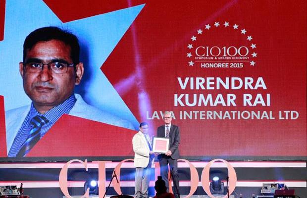 The Versatile 100: Virendra Kumar Rai, VP and Head-IT, Lava International receives the CIO100 Award for 2015