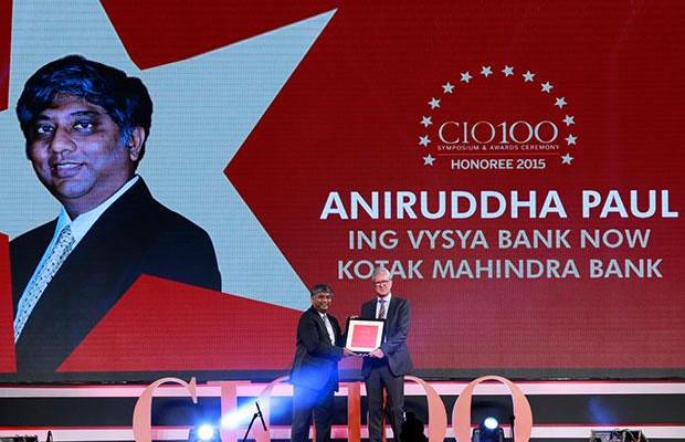 The Versatile 100: Aniruddha Paul, CIO at ING Vysya Bank now Kotak Mahindra Bank receives the CIO100 Award for 2015