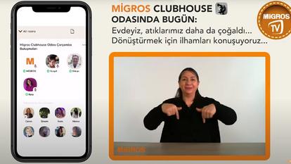 Migros, İşitme Engellilerin Clubhouse'u Takip Edebilmesi için Çözüm Üretti