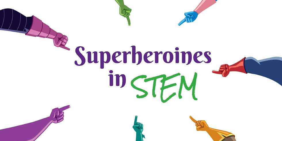 2021 Summer Summit: Superheroines in STEM