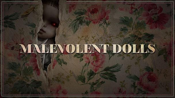 GS_MalevolentDolls_TitleSlide_V3.jpg