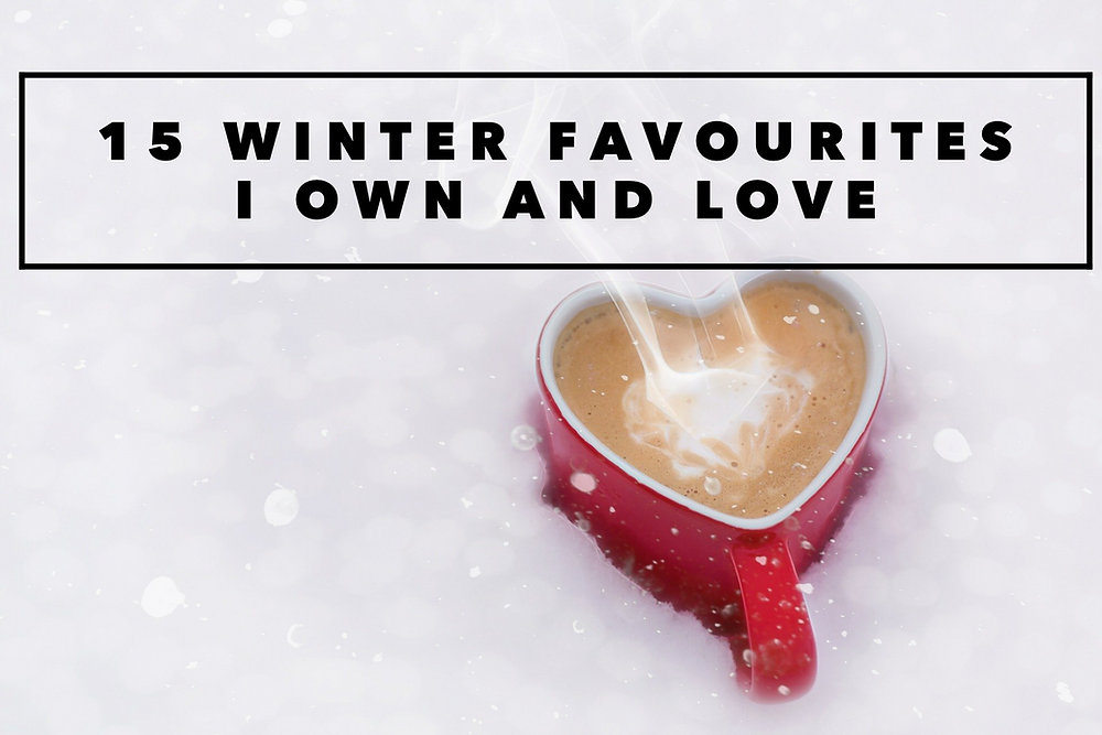 15 FAVOURITE WINTER ITEMS